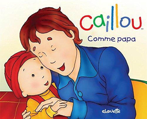 9782894505854: Caillou : Comme papa