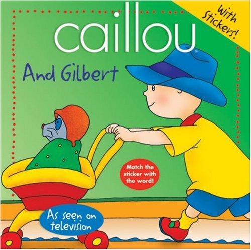 Caillou: And Gilbert (Abracadabra series): Joceline Sanschagrin