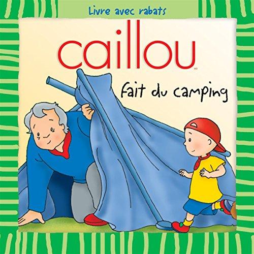 9782894506141: Caillou fait du camping