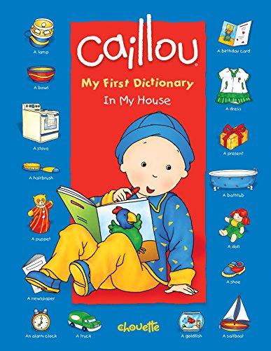9782894506271: Caillou: In My House: My First Dictionary (Dictionaries)