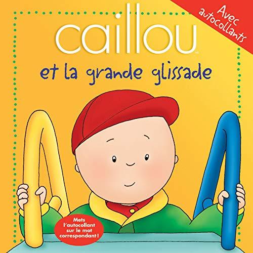 Caillou et la grande glissade (French Edition): Collectif