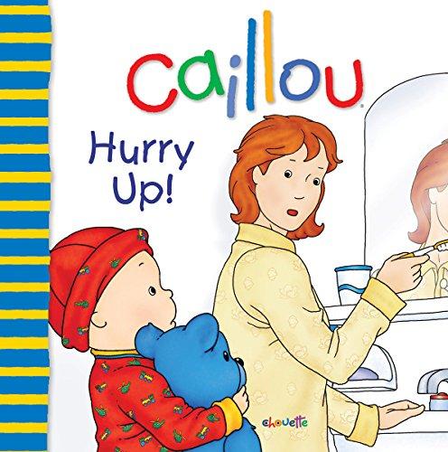 9782894506806: Caillou: Hurry Up! (Big Dipper)