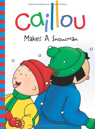 9782894506929: Caillou: Makes a Snowman (Backpack Series)