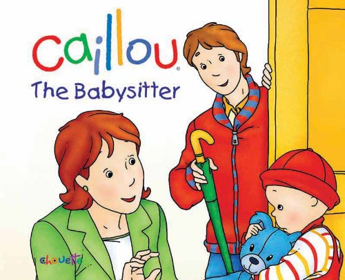 9782894507063: Caillou: The Babysitter (Hand-in-Hand series)