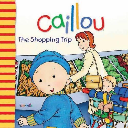 9782894507186: Caillou: The Shopping Trip (Big Dipper)