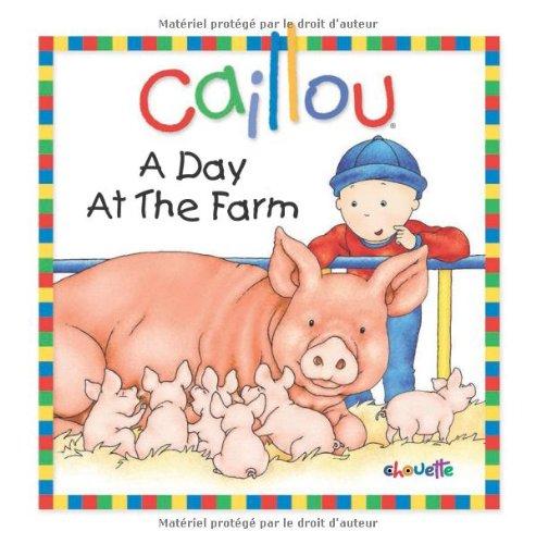 Caillou: A Day at the Farm (Little Dipper): Joceline Sanschagrin