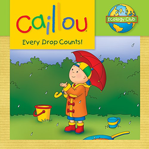 9782894507728: Caillou Every Drop Counts!