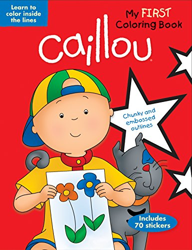 9782894508992: Caillou: My First Coloring Book: Learn to Color Inside the Lines (Coloring & Activity Book)