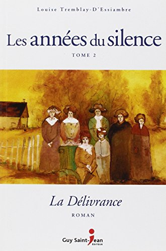 Les années du silence, Tome 2 (French: Louise Tremblay-d'Essiambre
