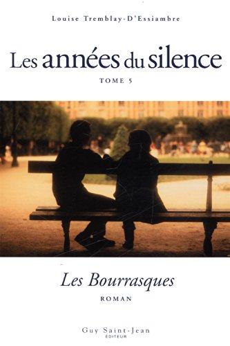 9782894551233: Les années du silence, Tome 5 : Les Bourrasques