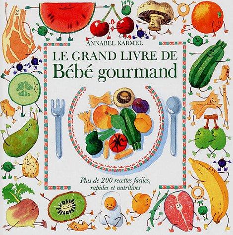 9782894551257: Le Grand Livre de b�b� gourmand