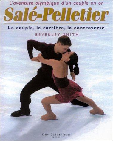 Sale-Pelletier : Le Couple, la Carriere, la: Beverley Smith