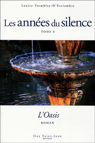 Les années du silence, Tome 6 (French: Louise Tremblay-d'Essiambre