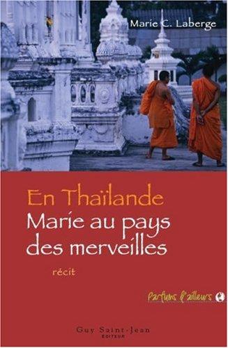 9782894551363: En Thaïlande : Marie au pays des merveilles