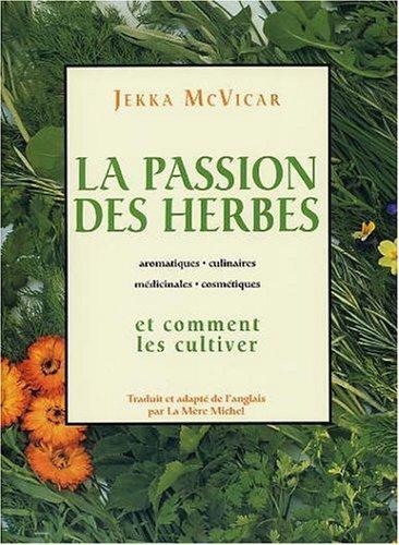 9782894551653: La passion des herbes