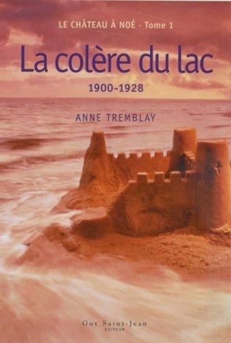9782894551844: Le château de Noé T. 1 : Colère du lac 1900 - 1928