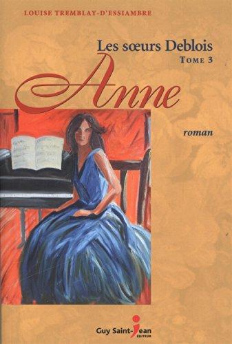 9782894551936: Les soeurs Deblois, Tome 3 : Anne