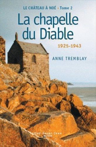 Le château à Noé tome 2 -: Anne Tremblay