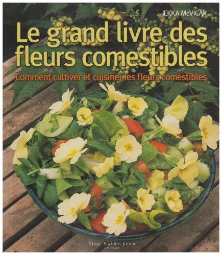 Le grand livre des fleurs comestibles (9782894552377) by McVicar,Jekka