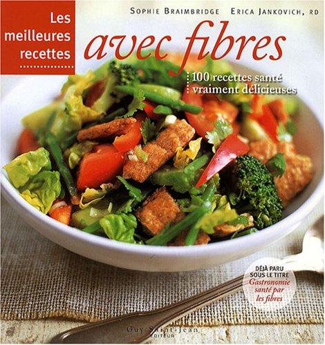9782894552766: Les meilleures recettes avec fibres