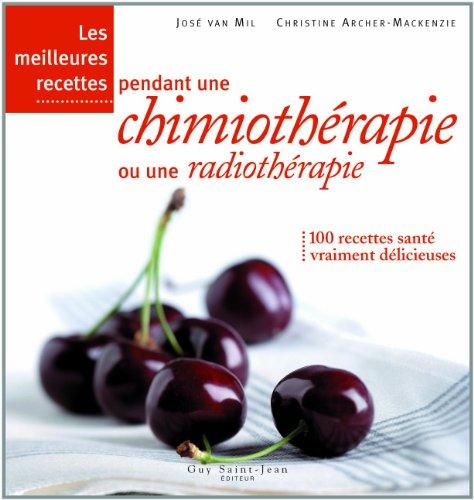 9782894553428: Les meilleures recettes pendant une chimiothérapie