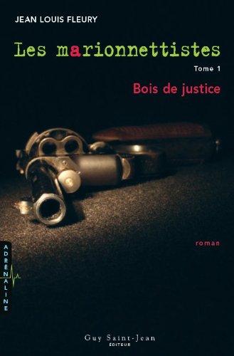 Les marionnettistes 1 : Bois de justice: JEAN LOUIS FLEURY