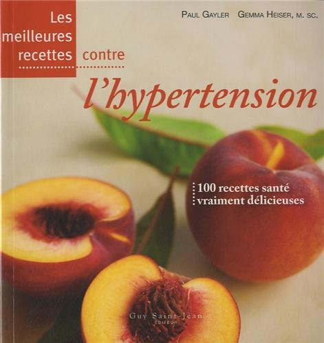 MEILLEURES RECETTES CONTRE L HYPERTENSIO: GAYLER P HEISER G