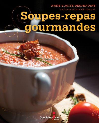 SOUPES REPAS GOURMANDES: DESJARDINS ANNE LOUI