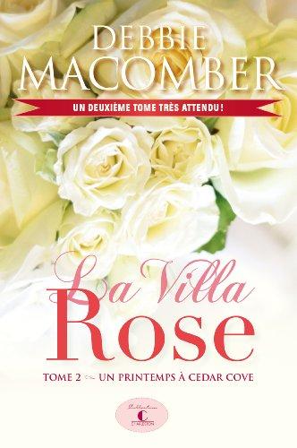 La villa Rose 02 : Un printemps ? Cedar Cove: Macomber, Debbie