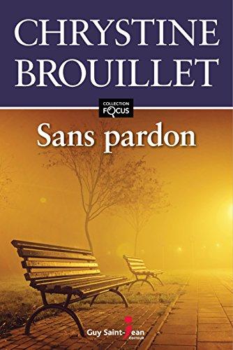 Sans pardon focus: Brouillet, Chrystine