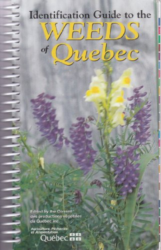 Identification Guide to the Weeds of Quebec: Conseil des Productions Vegetales du Quebec