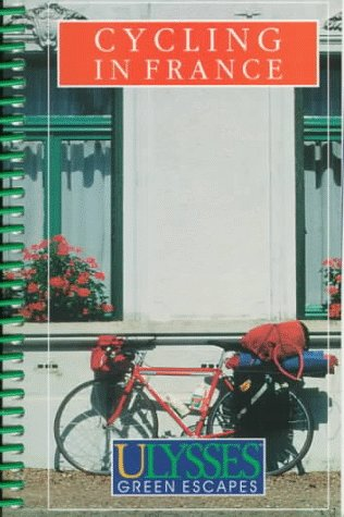 Cycling in France (Ulysses Green Escapes): Carole Saint-Laurent
