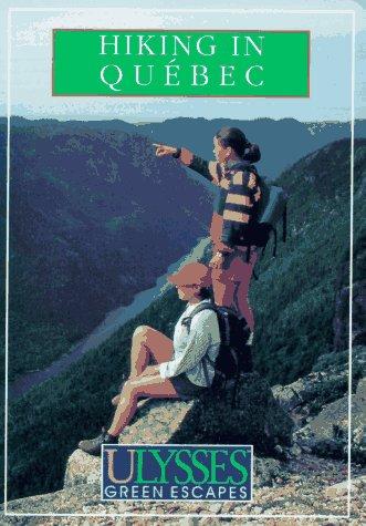 9782894640135: Ulysses Green Escapes Hiking In Quebec