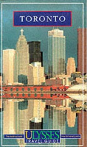 Ulysses Travel Guide Toronto (Ulysses Travel Guides: McMorran Rondeau~Alain Rondeau