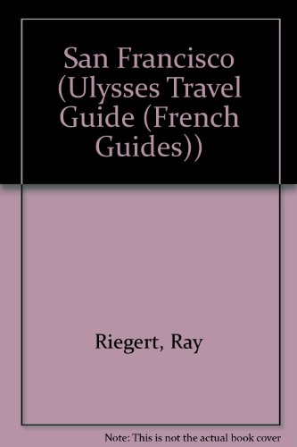 San Francisco (Ulysses Travel Guide (French Guides)) (French Edition): COLLECTIF