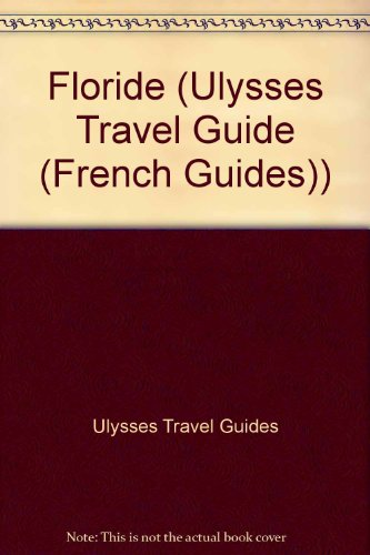 Guide Ulysse - Floride - 3e Edition