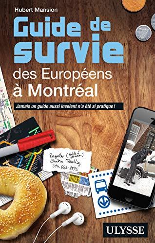 9782894642337: Guide de survie des Européens à Montréal - 3e édition