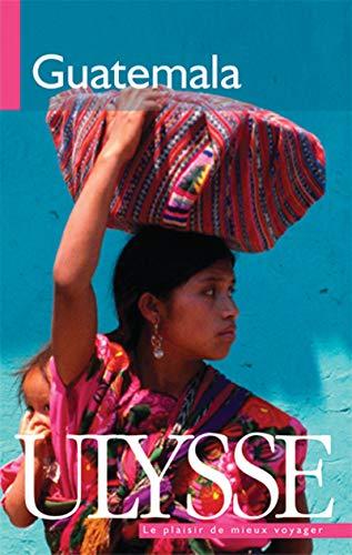 Guatemala (2e édition): Denis Faubert