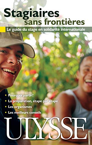 9782894644331: Stagiaires sans frontières : Le guide du stage en solidarité internationale