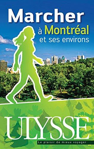 9782894644461: Marcher à Montréal et ses environs (French Edition)