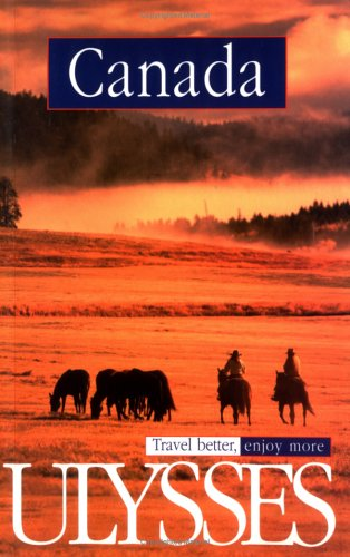 9782894644768: Canada 5th Edition (Ulysses Travel Guide Canada)