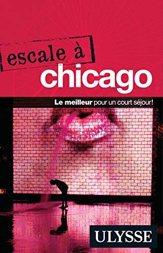 9782894644836: escale à Chicago ; le meilleur pour un court séjour