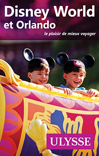 Disney World et Orlando (9e edition)
