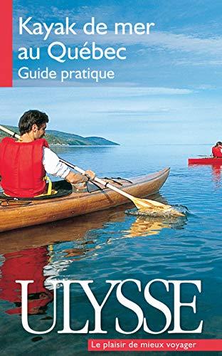 le kayak de mer au Québec: Yves Ouellet