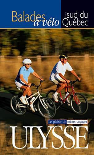 A vélo dans le sud du Québec (French Edition): Louise Bédard