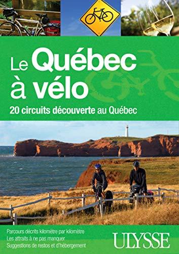 le Québec à vélo ; 20 circuits découverte au Québec: Collectif