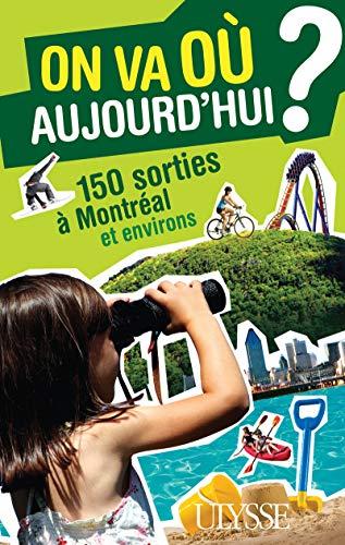9782894648629: On va où aujourd'hui ? 150 sorties à Montréal et environs