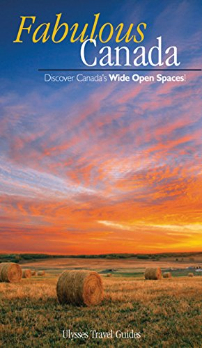 FABULOUS CANADA : DISCOVER CANADA'S WIDE OPEN SPACES !: COLLECTIF