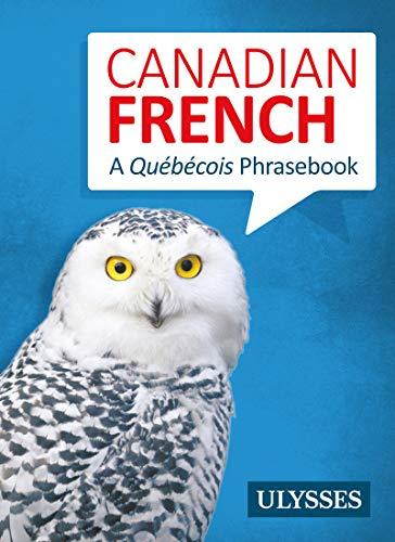 CANADIAN FRENCH - A QUÉBÉCOIS PHRASEBOOK: COLLECTIF