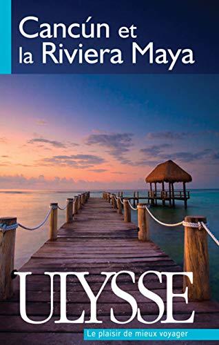 9782894649565: Cancun et la Riviera Maya (French Edition)